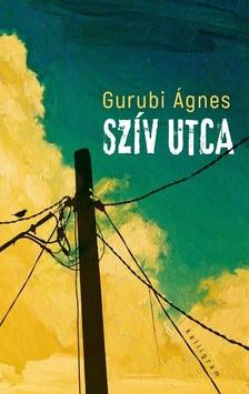 Gurubi Ágnes - Szív utca