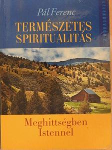 Pál Ferenc - Természetes spiritualitás [antikvár]