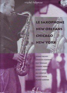 LE SAXOPHONE, NEW ORLEANS, CHICAGO, NEW YORK CD INCLUS (M.PELLEGRINO)