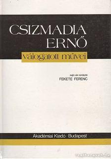 Fekete Ferenc - Csizmadia Ernő válogatott művei [antikvár]