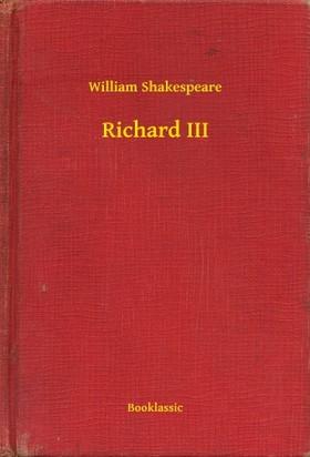 William Shakespeare - Richard III [eKönyv: epub, mobi]