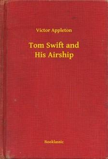 VICTOR APPLETON - Tom Swift and His Airship [eKönyv: epub, mobi]