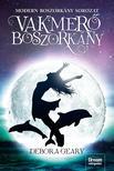 Debora Geary - Vakmerő boszorkány (Modern boszorkány sorozat)