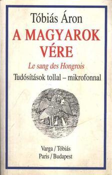 Tóbiás Áron - A magyarok vére [antikvár]