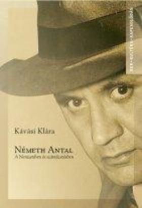Kávási Klára - NÉMETH ANTAL - A NEMZETIBEN ÉS SZÁMŰZETÉSBEN