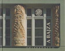 Komjáthy Anna (szerk.) - A Bajza [antikvár]