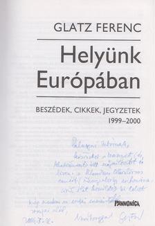 Glatz Ferenc - Helyünk Európában (dedikált) [antikvár]
