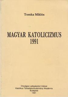 Tomka Miklós - Magyar katolicizmus 1991 [antikvár]