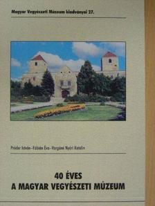 Fábián Éva - 40 éves a Magyar Vegyészeti Múzeum [antikvár]