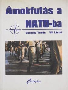 Csapody Tamás - Ámokfutás a NATO-ba [antikvár]