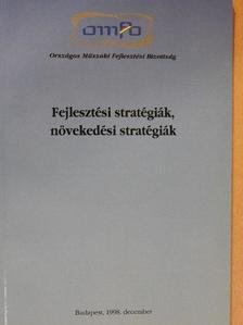 Mosoniné Fried Judit - Fejlesztési stratégiák, növekedési stratégiák [antikvár]
