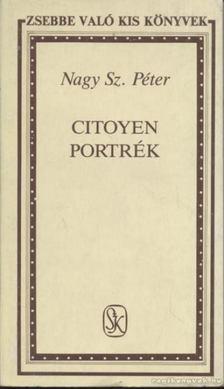 Nagy Sz. Péter - Citoyen portrék [antikvár]