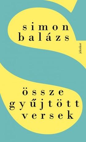 Simon Balázs - Összegyűjtött versek [eKönyv: epub, mobi]