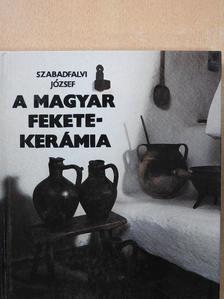 Szabadfalvi József - A magyar feketekerámia [antikvár]