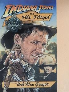 Rob MacGregor - Indiana Jones és a Hét Fátyol [antikvár]