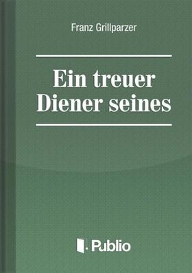 Grillparzer, Franz - Ein treuer Diener seines Herrn [eKönyv: pdf, epub, mobi]