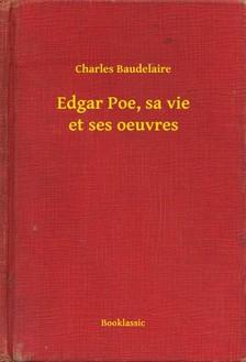 Charles Baudelaire - Edgar Poe, sa vie et ses oeuvres [eKönyv: epub, mobi]