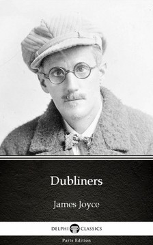 James Joyce - Dubliners by James Joyce (Illustrated) [eKönyv: epub, mobi]