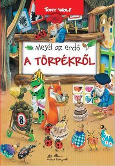 TONY WOLF - Mesél az erdő - A törpékről
