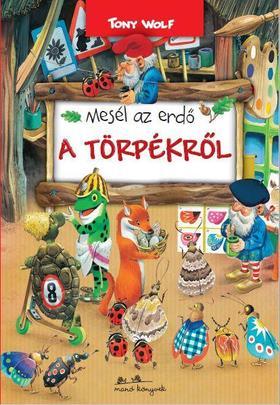TONY WOLF - Mesél az erdő - A törpékről ###