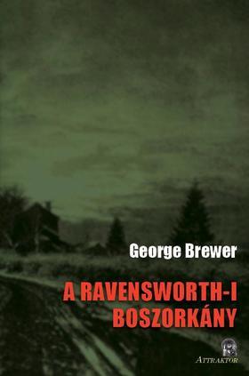 George Brewer - A RAVENSWORTH-I BOSZORKÁNY