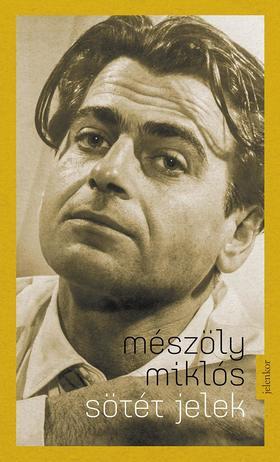 Mészöly Miklós - Sötét jelek - ÜKH 2019