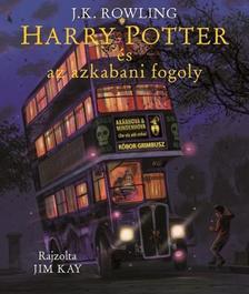 J. K. Rowling - Harry Potter és az azkabani fogoly - Illusztrált kiadás