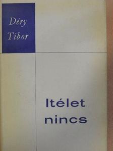 Déry Tibor - Ítélet nincs [antikvár]