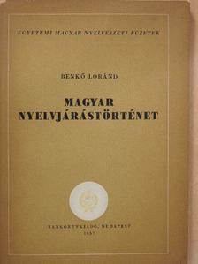 Benkő Loránd - Magyar nyelvjárástörténet [antikvár]