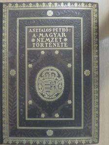 Asztalos Miklós - A magyar nemzet története ősidőktől napjainkig [antikvár]