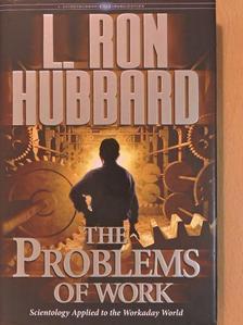 L. Ron Hubbard - The Problems of Work [antikvár]