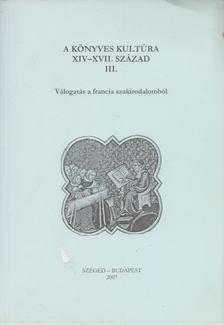 MONOK ISTVÁN - A könyves kultúra XIV-XVII. század III. [antikvár]