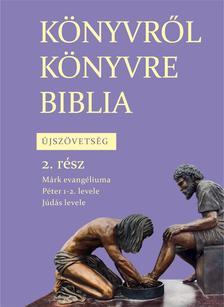 Könyvről könyvre Biblia Újszövetség 2. rész