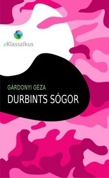 GÁRDONYI GÉZA - Durbints sógor [eKönyv: epub, mobi]