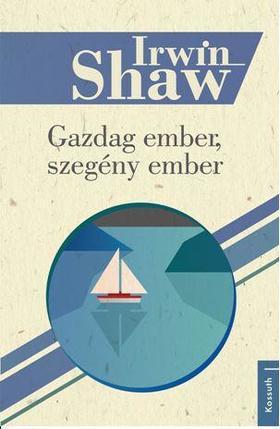Irwin Shaw - GAZDAG EMBER, SZEGÉNY EMBER