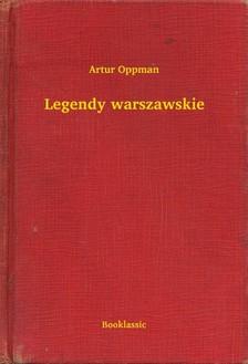 Oppman Artur - Legendy warszawskie [eKönyv: epub, mobi]
