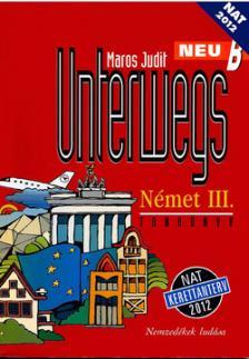 Maros Judit - Unterwegs neu B német III. tankönyv (nat)