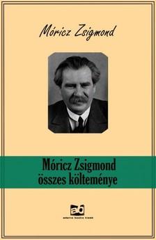MÓRICZ ZSIGMOND - Móricz Zsigmond összes költeménye [eKönyv: epub, mobi]
