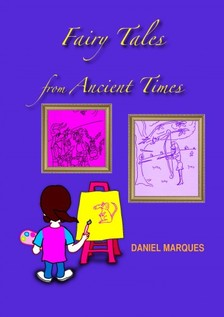 Marques Daniel - Fairy Tales from Ancient Times [eKönyv: epub, mobi]