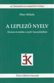 Péter Mihály - A leplező nyelv [antikvár]