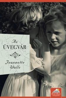 Jeanette Walls - Az üvegvár [eKönyv: epub, mobi]