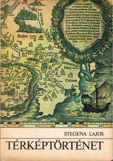 Stegena Lajos - Térképtörténet [antikvár]