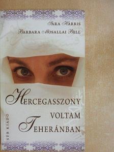 Barbara Mosallai Bell - Hercegasszony voltam Teheránban [antikvár]