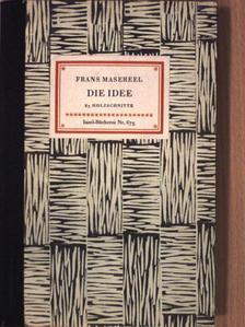 Frans Masereel - Die idee [antikvár]