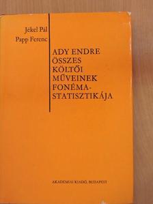 Jékel Pál - Ady Endre összes költői műveinek fonémastatisztikája [antikvár]