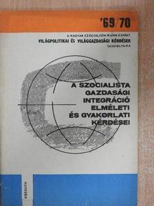 Meisel Sándor - A szocialista gazdasági integráció elméleti és gyakorlati kérdései [antikvár]