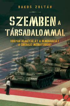 Bakos Zoltán - Szemben a társadalommal