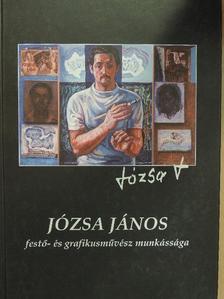 Vitéz Ferenc - Józsa János festő- és grafikusművész munkássága [antikvár]