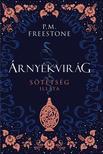 P. M. Freestone - Árnyékvirág - A sötétség illata