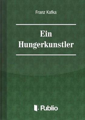 Franz Kafka - Ein Hungerkünstler [eKönyv: pdf, epub, mobi]